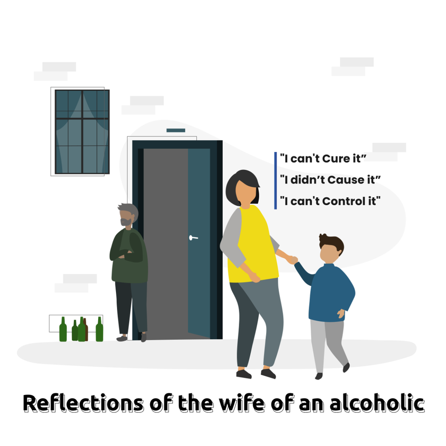 Reflections of the wife of an Alcoholic