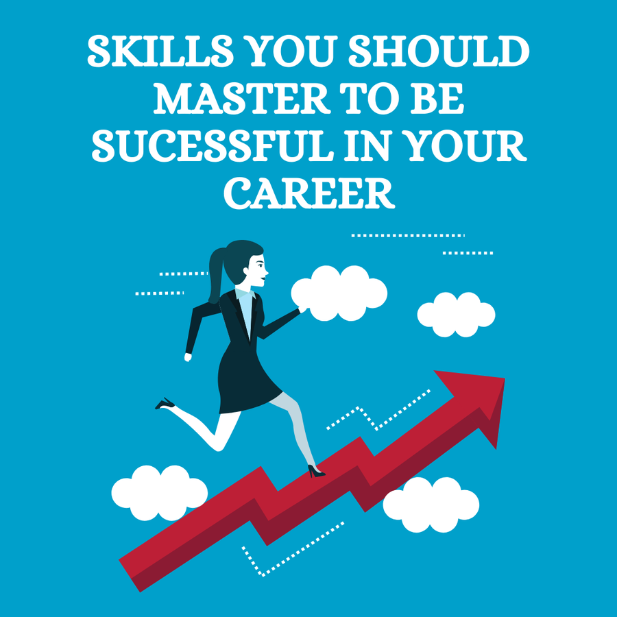 Skills you should master to be sucessful in your career (2).png