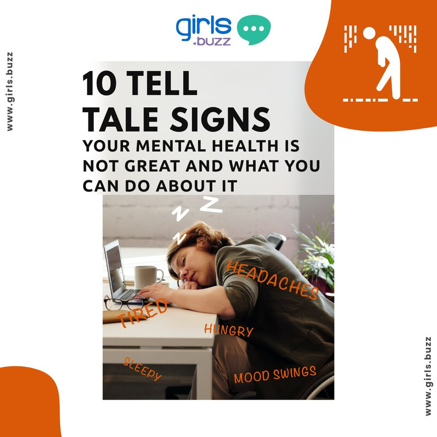 10 Tell-Tale Signs your Mental Health is Not Great & What you Can Do About it?